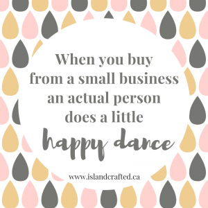 When you buy from a small business an actual person does a little happy dance meme - Island Crafted
