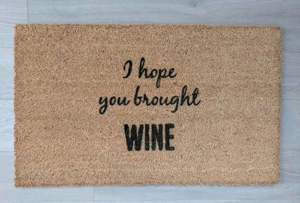 "Door mat that says ""I hope you brought wine"" hand made by AspenBlueCo"