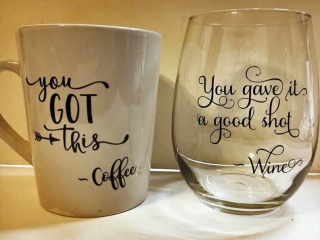 Custom mug says you got this, coffee. Custom wine glass says you gave it a good shot, wine. Made in Parksville on Vancouver Island
